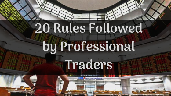 20 Rules Followed by Professional Traders.png